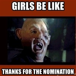 Sloth Goonies  - Girls be like Thanks for the nomination