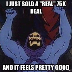 """Skeletorz - I JUST SOLD A """"REAL"""" 75K DEAL AND IT FEELS PRETTY GOOD"""