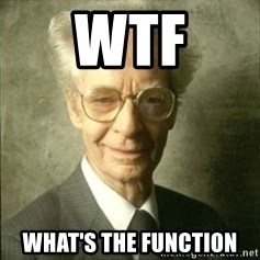 B.F. Skinner  - WTF WHAT'S THE FUNCTION