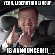 Barney Stinson - yeah, liberation lineup is announced!!!