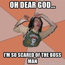 Scared Bekett - oh dear God... I'm so scared of the boss man