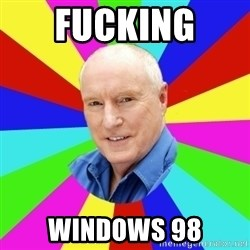 Alf Stewart - FUCKING  WINDOWS 98