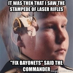 """PTSD Clarinet Boy - It was then that i saw the stampede of laser rifles """"fix bayonets"""" said the commander"""