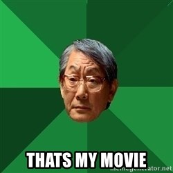 High Expectation Asian Father -  Thats my movie
