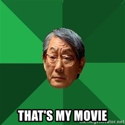 High Expectation Asian Father -  that's my movie