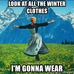 Look at all the things - Look at all the winter clothes I'm gonna wear