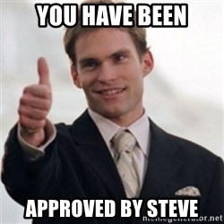 Steve Stifler - You Have been approved by steve