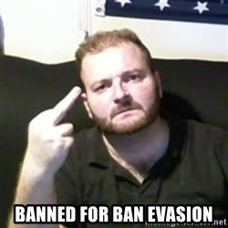 Angry Drunken Comedian -  banned for ban evasion