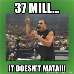 The Rock It Doesn't Matter - 37 mill... it doesn't mata!!!