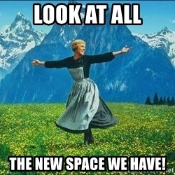 Look at all the things - Look at all the new space we have!
