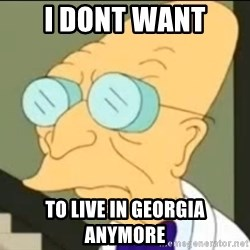 I Don't Want to Live in this Planet Anymore - i dont want to live in georgia anymore