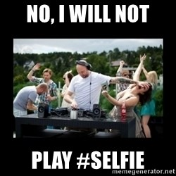 DJ pushes girl in the face - no, i will not play #selfie