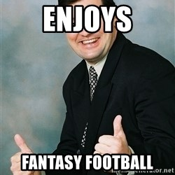 Regular Ronald - enjoys fantasy football