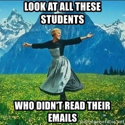 Look at all the things - LOOK AT ALL THESE STUDENTS WHO DIDN'T READ THEIR EMAILS