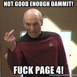 Picard Finger - not good enough dammit! fuck page 4!