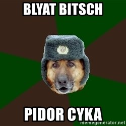 army-dog - blyat bitsch pidor cyka
