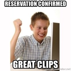 Computer kid - Reservation confirmed Great clips