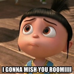 Despicable Me Agnes -  I gonna mish you Roomiiii