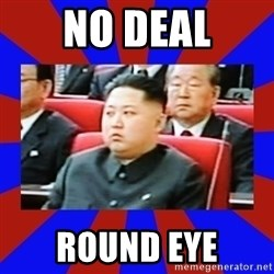 kim jong un - No Deal Round Eye