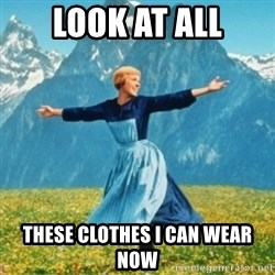 Sound Of Music Lady - Look at all These clothes I can wear now