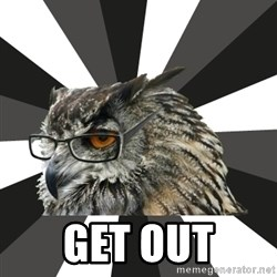 ITCS Owl -  get out