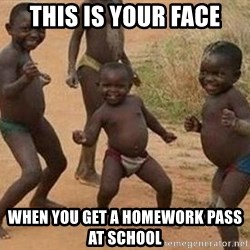 african children dancing - this is your face when you get a homework pass at school