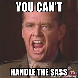 Jack Nicholson - You can't handle the truth! - You can't Handle the Sass