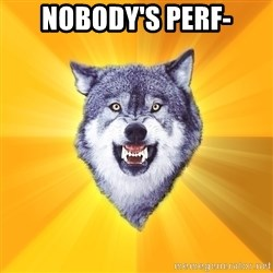 Courage Wolf - Nobody's Perf-
