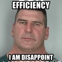 son i am disappoint - efficiency i am disappoint