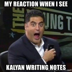 Surprised Cenk - my reaction when i see kalyan writing notes
