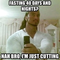 Guido Jesus - Fasting 40 days and nights? Nah bro, i'm just cutting