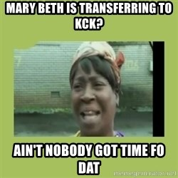 Sugar Brown - Mary Beth is transferring to KCK? Ain't nobody got time fo dat