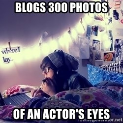 Tumblr Girl - blogs 300 photos of an actor's eyes