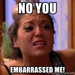 Crying Girl Jersey Shore - no you embarrassed me!