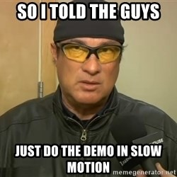 Steven Seagal Mma - So i told the guys just do the demo in slow motion