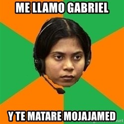 Stereotypical Indian Telemarketer - me llamo gabriel y te matare mojajamed