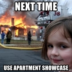 Disaster Girl - Next time use apartment showcase