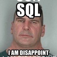 son i am disappoint - SQL I AM DISAPPOINT