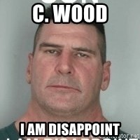 son i am disappoint - C. Wood I AM DISAPPOINT