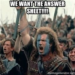Brave Heart Freedom - we want the answer sheet!!!!