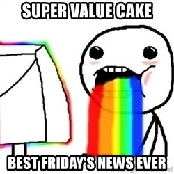 Puking Rainbows - super value cake best friday's news ever