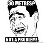 Yao Ming Meme - 30 metres? Not a problem!