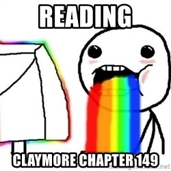 Puking Rainbows - reading CLAYMORE CHAPTER 149