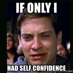 crying peter parker - if only i had self confidence