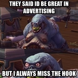 Bad Pun Stitches - They said id be great in advertising but i always miss the hook
