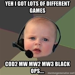 FPS N00b - YEH i got lots of different games COD2 MW MW2 MW3 BLACK OPS....