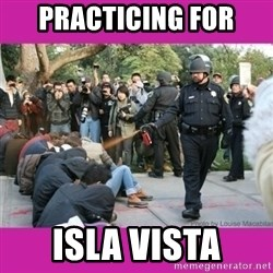 casually pepper spray everything cop - Practicing for isla vista