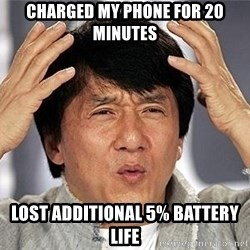 Confused Jackie Chan - charged my phone for 20 minutes lost additional 5% battery life