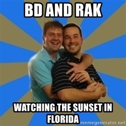 Stanimal - BD and Rak watching the sunset in Florida