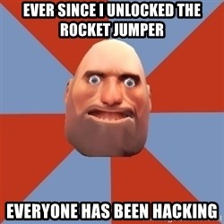 Noob Heavy TF2 - ever since i unlocked the rocket jumper EVERYONE has been hacking